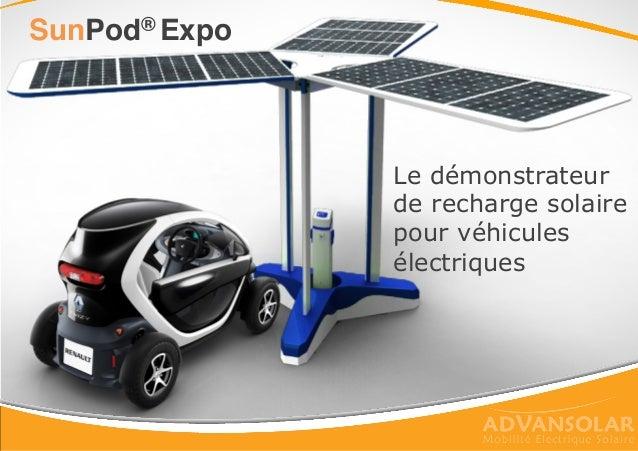 Le démonstrateur de recharge solaire pour véhicules électriques SunPod® Expo!