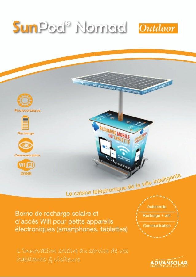 La cabine téléphonique de la ville intelligente Recharge + wifi Autonomie Communication Borne de recharge solaire et d'acc...