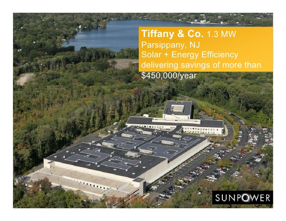 Tiffany & Co. 1.3 MW Parsippany, NJ Solar + Energy Efficiency delivering savings of more than $450,000/year