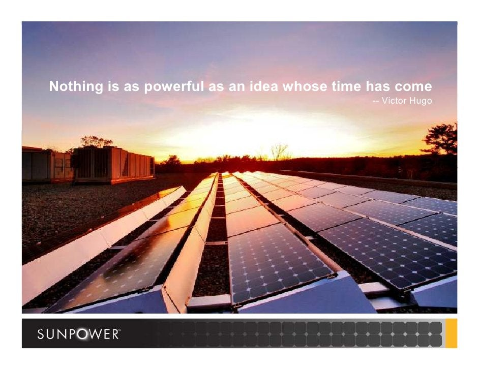 Nothing is as powerful as an idea whose time has come                                                  -- Victor Hugo     ...