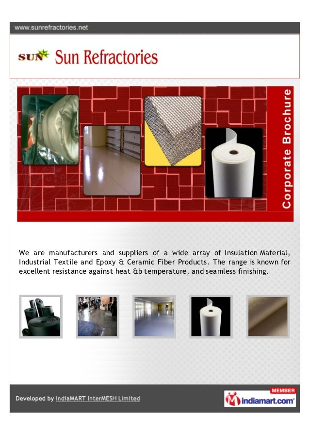 We are manufacturers and suppliers of a wide array of Insulation Material,Industrial Textile and Epoxy & Ceramic Fiber Pro...