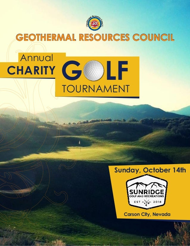 GOLFTOURNAMENT CHARITY Annual GEOTHERMAL RESOURCES COUNCIL Sunday, October 14th Carson City, Nevada