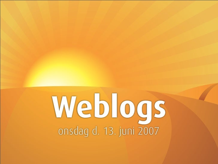 Weblogs onsdag d. 13. juni 2007