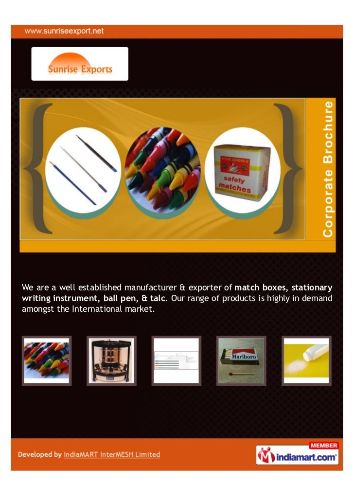 We are a well established manufacturer & exporter of match boxes, stationarywriting instrument, ball pen, & talc. Our rang...