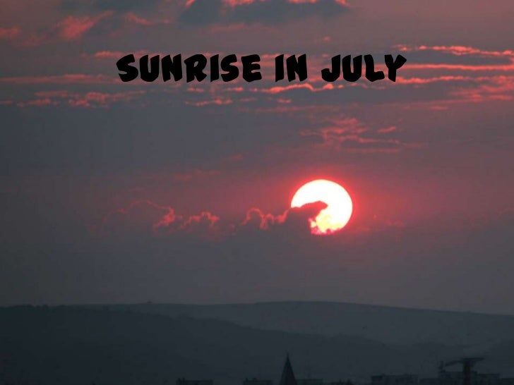 Sunrisein July<br />