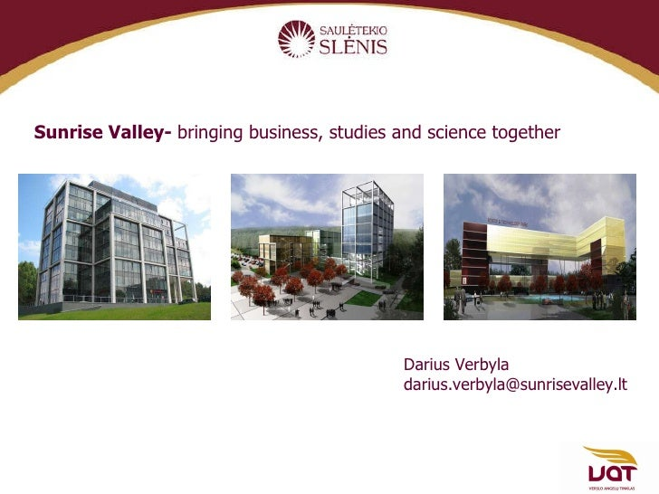 Sunrise Valley-  bringing business, studies and science together   Darius Verbyla [email_address]