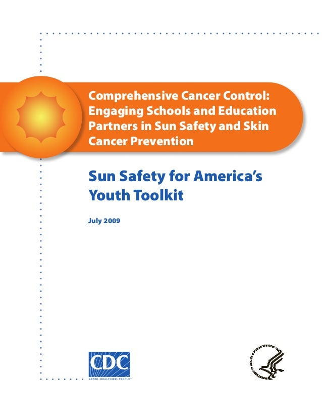 Comprehensive Cancer Control: Engaging Schools and Education Partners in Sun Safety and Skin Cancer Prevention  Sun Safety...
