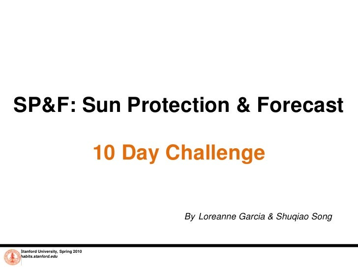 SP&F: Sun Protection & Forecast<br />10 Day Challenge<br />ByLoreanneGarcia & Shuqiao Song<br />Stanford University, Sprin...
