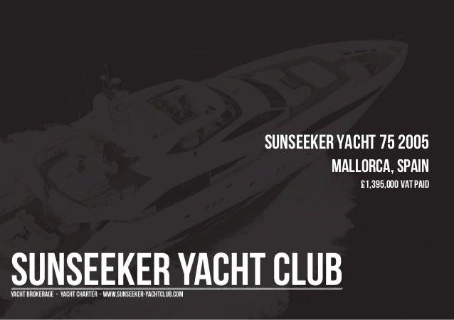 SUNSEEKER Yacht 75 2005 Mallorca, Spain £1,395,000 Vat Paid