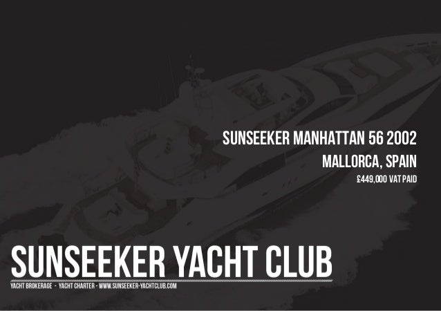 SUNSEEKER Manhattan 56 2002 Mallorca, Spain £449,000 Vat Paid