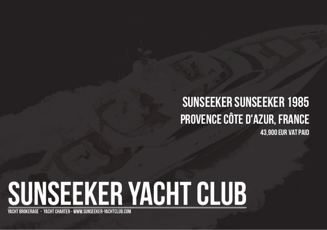 SUNSEEKER SUNSEEKER 1985 Provence Côte d'Azur, France 43,900 EUR Vat Paid