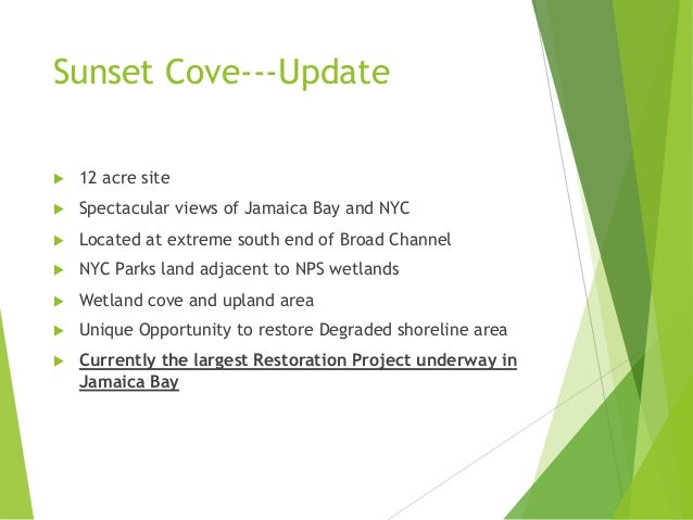 Sunset Cove---Update u 12 acre site u Spectacular views of Jamaica Bay and NYC u Located at extreme south end of Broad Cha...