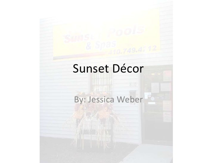 Sunset Décor<br />By: Jessica Weber<br />