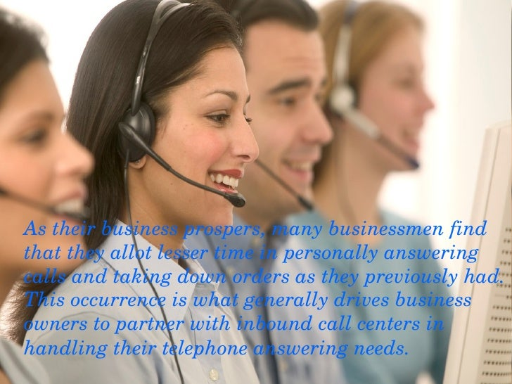<ul><li>As their business prospers, many businessmen find that they allot lesser time in personally answering calls and ta...