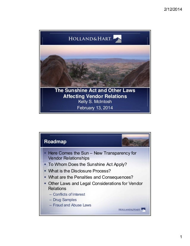 2/12/2014 1 The Sunshine Act and Other Laws Affecting Vendor Relations Kelly S. McIntosh February 13, 2014 Roadmap  Here ...