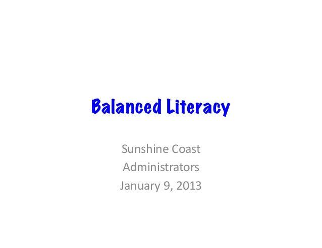 Balanced Literacy   Sunshine Coast     Administrators    January 9, 2013