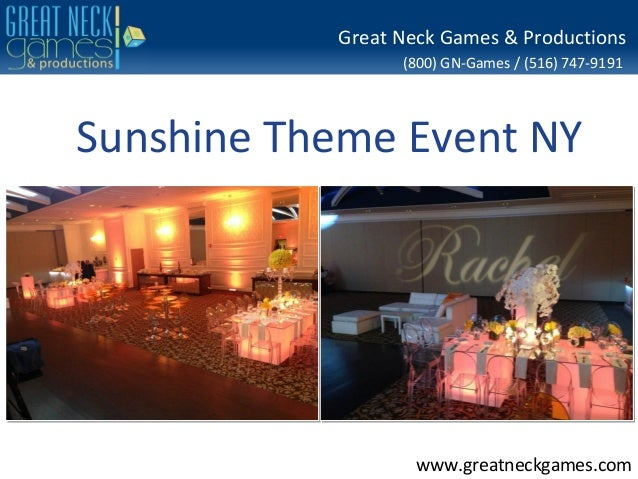 (800) GN-Games / (516) 747-9191www.greatneckgames.comGreat Neck Games & ProductionsSunshine Theme Event NY