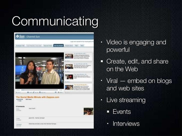 Communicating <ul><li>Video is engaging and powerful  </li></ul><ul><li>Create, edit, and share on the Web </li></ul><ul><...