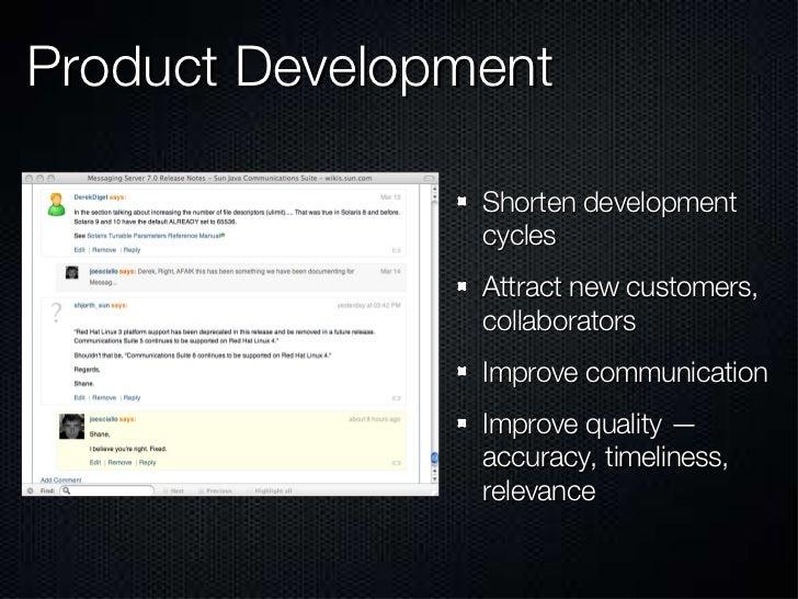 Product Development <ul><li>Shorten development cycles </li></ul><ul><li>Attract new customers, collaborators </li></ul><u...