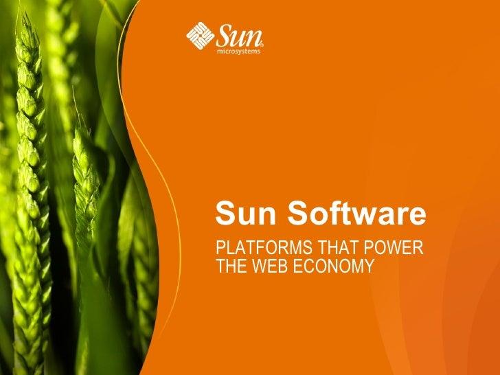 Sun Software PLATFORMS THAT POWER THE WEB ECONOMY                           1