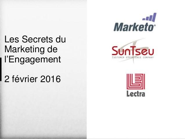 Les Secrets du Marketing de l'Engagement 2 février 2016