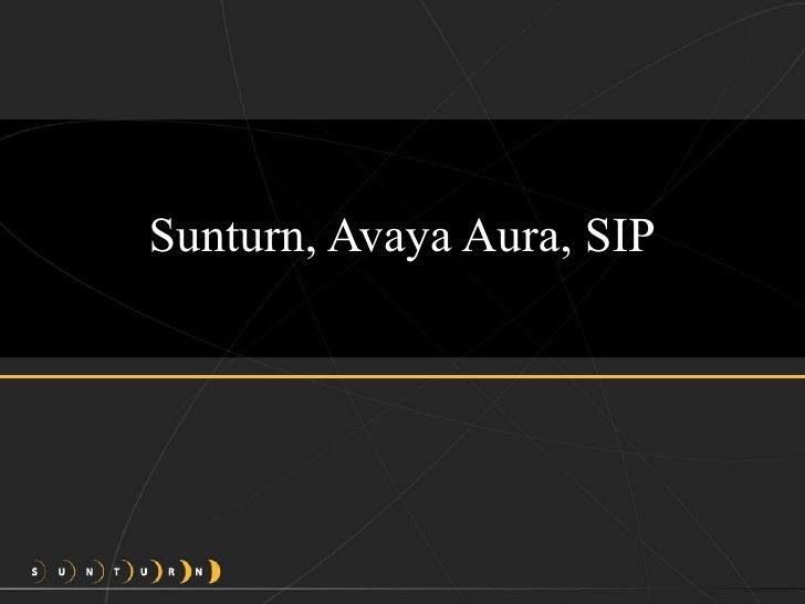 Sunturn, Avaya Aura, SIP