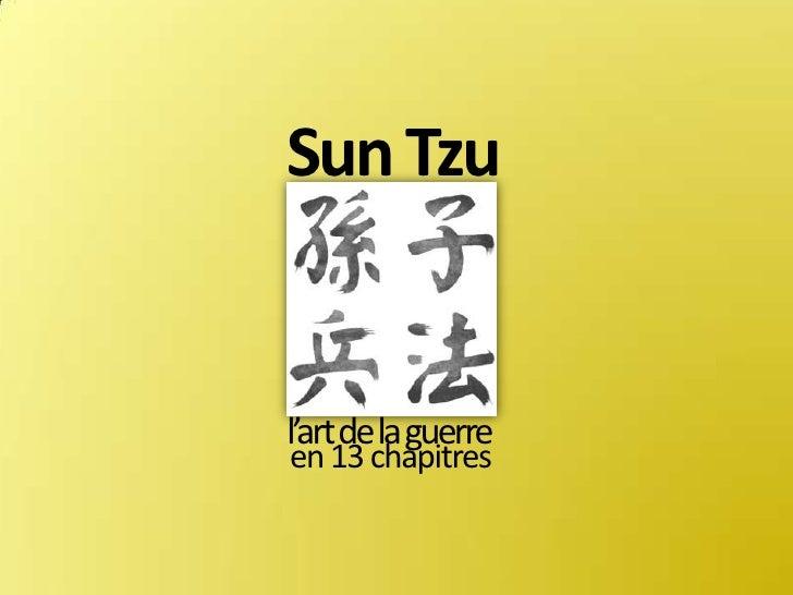 Sun Tzu<br />l'art de la guerre<br />en 13 chapitres<br />