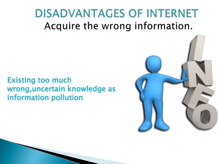 advantages and disadvantages internet 1 2017-10-2  the advantages and disadvantages of globalization have been  advantages of globalization 1- market  thanks to the internet.