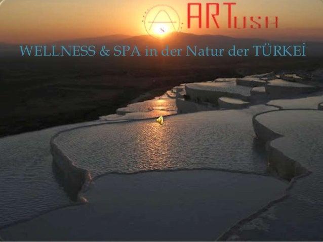 WELLNESS & SPA in der Natur der TÜRKEİ