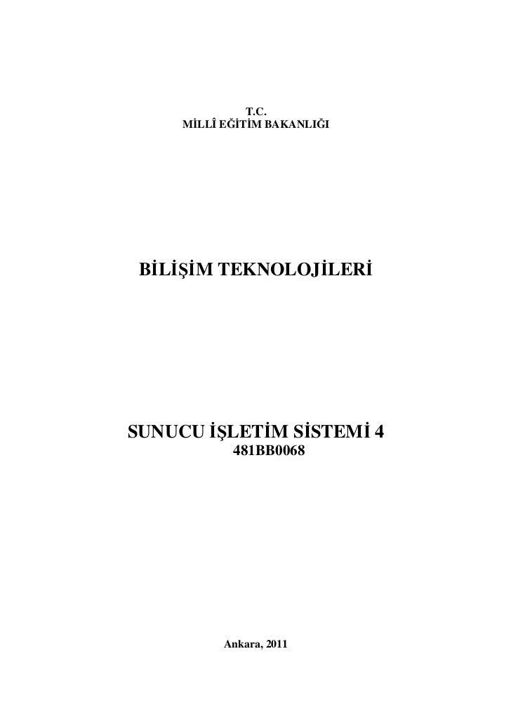 T.C.     MİLLÎ EĞİTİM BAKANLIĞI BİLİŞİM TEKNOLOJİLERİSUNUCU İŞLETİM SİSTEMİ 4            481BB0068           Ankara, 2011