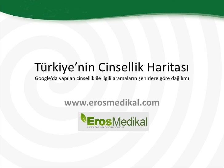 Türkiye'nin Cinsellik HaritasıGoogle'da yapılan cinsellik ile ilgili aramaların şehirlere göre dağılımı             www.er...