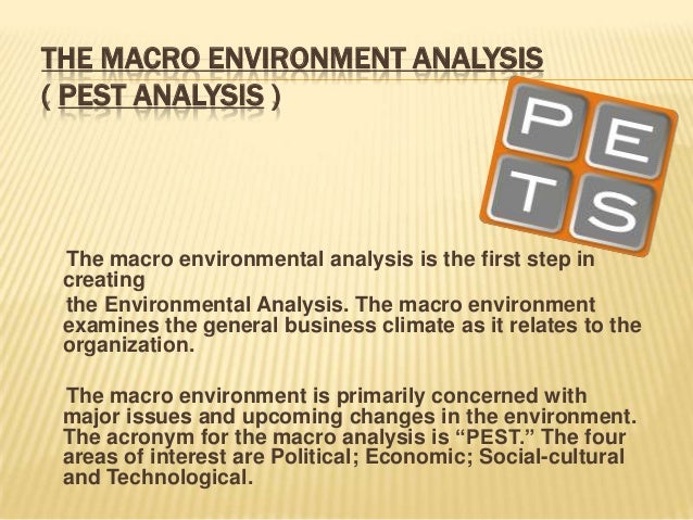 pestel analysis of the macro environment Pest or pestle analysis helps you understand your business environment, by looking at political, economic, socio-cultural, and technological factors.