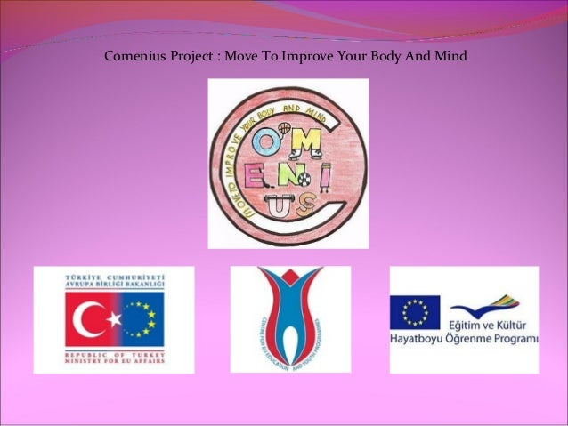 Comenius Project : Move To Improve Your Body And Mind