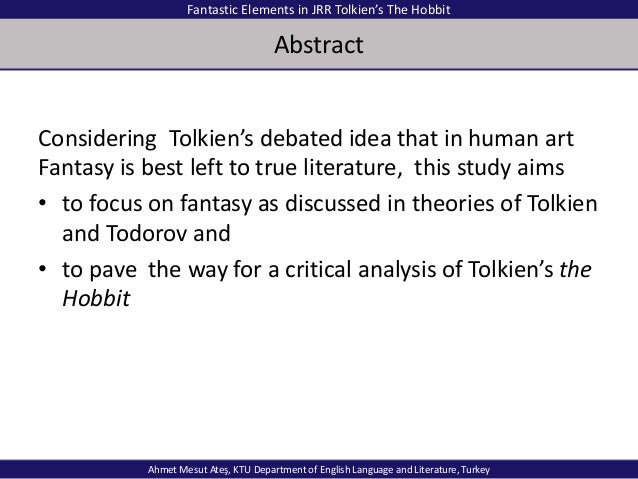 an analysis of the fantasy in jrr tolkiens the hobbit Perhaps the true measure of jrr tolkien's influence on the fantasy genre is just how difficult it is for a modern-day author to even attempt to write an original fantasy novel without following in his footsteps.