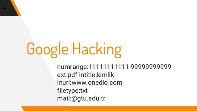 Google Hacking numrange:11111111111-99999999999 ext:pdf intitle:kimlik inurl:www.onedio.com filetype:txt mail:@gtu.edu.tr ...