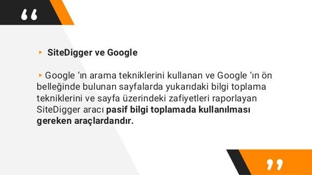 """""""▸ SiteDigger ve Google ▸Google 'ın arama tekniklerini kullanan ve Google 'ın ön belleğinde bulunan sayfalarda yukarıdaki ..."""