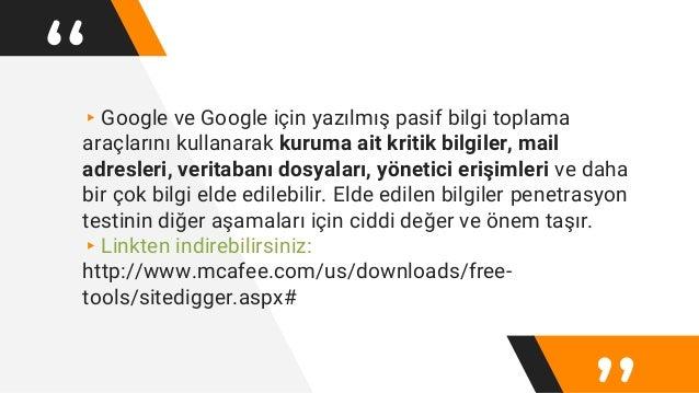 """""""▸Google ve Google için yazılmış pasif bilgi toplama araçlarını kullanarak kuruma ait kritik bilgiler, mail adresleri, ver..."""
