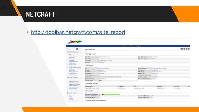 NETCRAFT ▸http://toolbar.netcraft.com/site_report 9