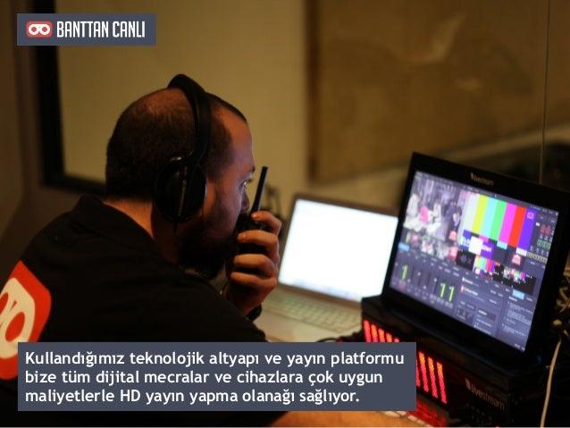 Kullandığımız teknolojik altyapı ve yayın platformu bize tüm dijital mecralar ve cihazlara çok uygun maliyetlerle HD yayın...
