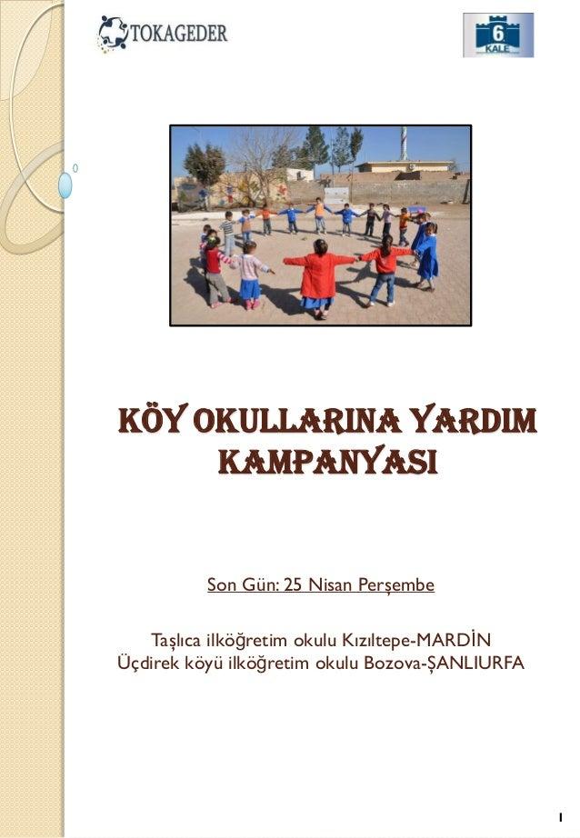 KÖY OKULLARINA YARDIM KAMPANYASI  Son Gün: 25 Nisan Perşembe Taşlıca ilköğretim okulu Kızıltepe-MARDİN Üçdirek köyü ilköğr...