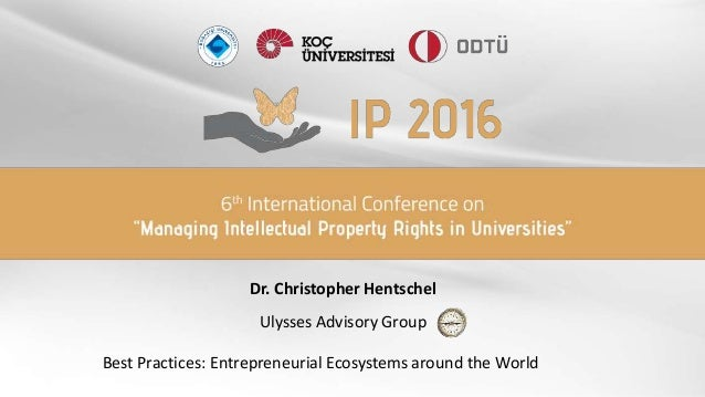 Dr. Christopher Hentschel Ulysses Advisory Group Best Practices: Entrepreneurial Ecosystems around the World