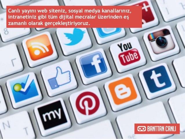 Canlı yayını web siteniz, sosyal medya kanallarınız, intranetiniz gibi tüm dijital mecralar üzerinden eş zamanlı olarak ge...