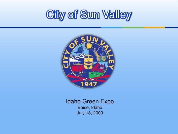 City of Sun Valley<br />Idaho Green Expo<br />Boise, Idaho<br />July 18, 2009<br />