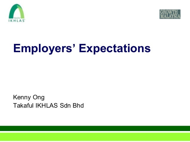 Employers' ExpectationsKenny OngTakaful IKHLAS Sdn Bhd