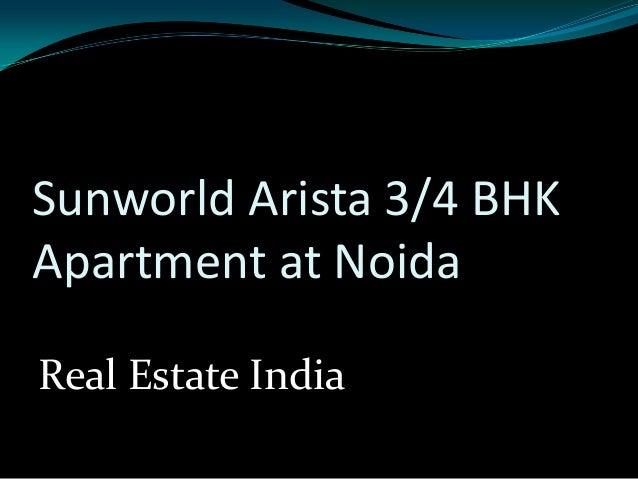 Sunworld Arista 3/4 BHKApartment at NoidaReal Estate India