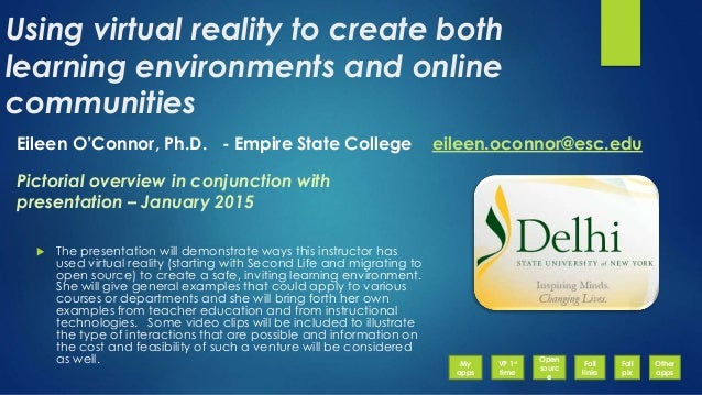 Using virtual reality to create both learning environments and online communities  The presentation will demonstrate ways...