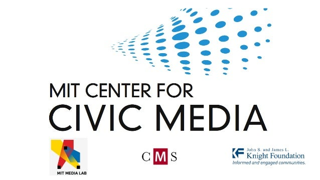 MIT Media Lab (PARTICIPATORY) MEDIA CIVIC INVOLVEMENT CIVIC MEDIA