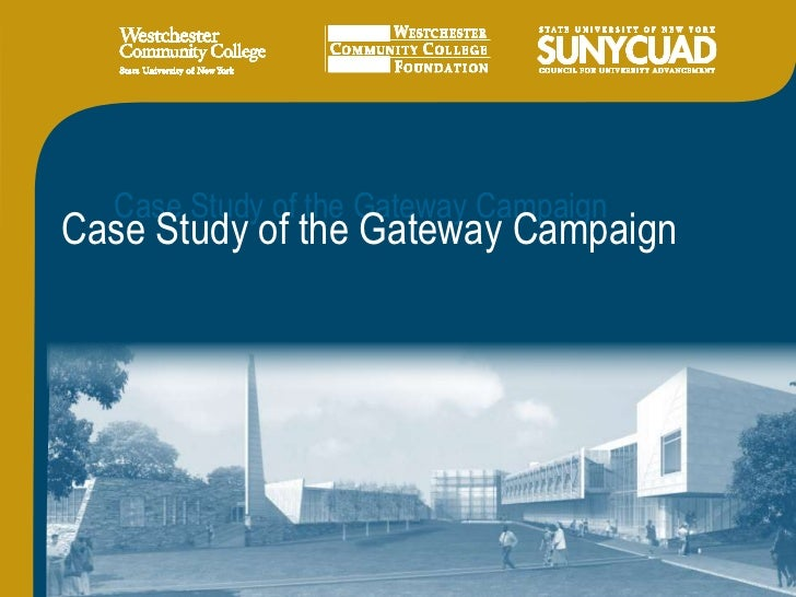 Case Study of the Gateway Campaign<br />Case Study of the Gateway Campaign<br />