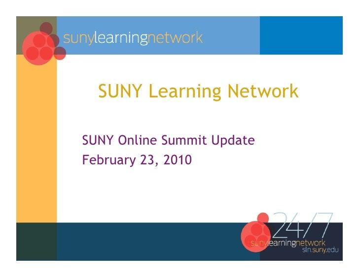 SUNY Learning Network  SUNY Online Summit Update February 23, 2010
