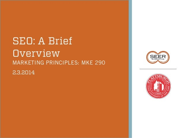 SEO: A Brief Overview  MARKETING PRINCIPLES: MKE 290 2.3.2014